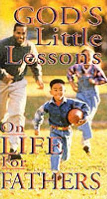 God's Little Lessons on Life for Fathers