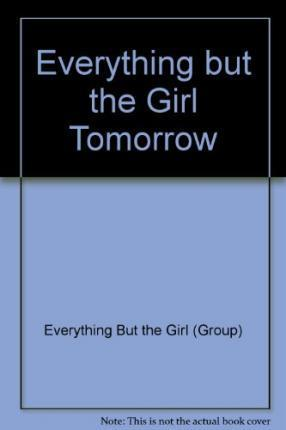 Everything but the Girl Tomorrow