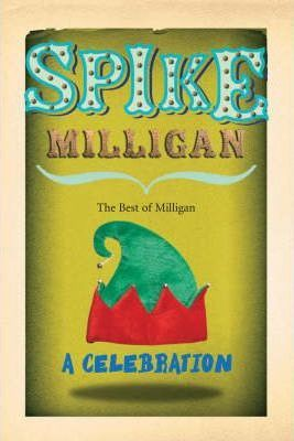 Spike Milligan  A Celebration