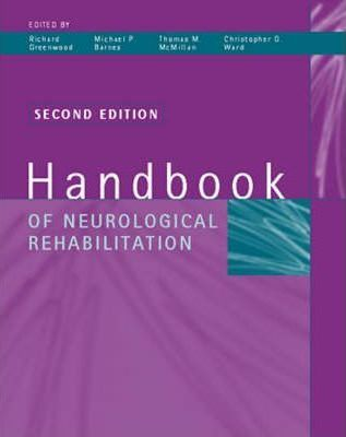 The Handbook of Neurological Rehabilitation