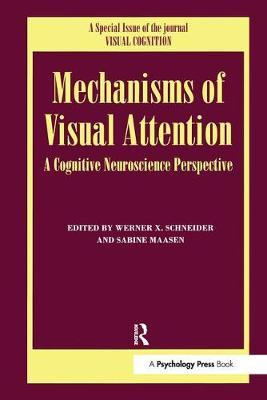 Mechanisms Of Visual Attention A Cognitive Neuroscience Perspective  A Special Issue of Visual Cognition