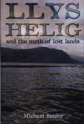 Llys Helig and the Myth of Lost Lands