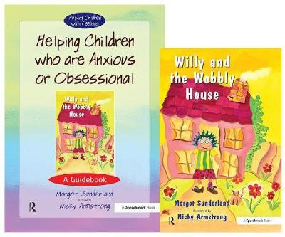 Helping Children Who are Anxious or Obsessional and Willy and the Wobbly House