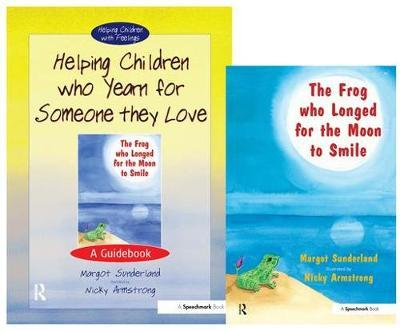 Helping Children Who Yearn for Someone They Love & the Frog Who Longed for the Moon to Smile