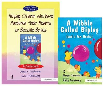 Helping Children Who Have Hardened Their Hearts or Become Bullies & Wibble Called Bipley (and a Few Honks) : Set