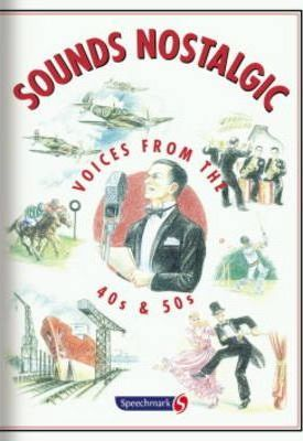 Sounds Nostalgic: Voices from the 40s and 50s