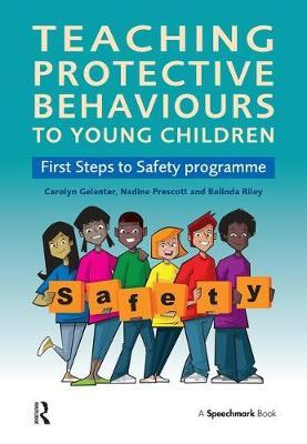 Teaching Protective Behaviours to Young Children : First Steps to Safety Programme