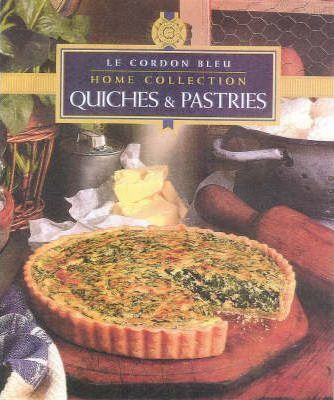 Le Cordon Bleu Home Collection: Quiches & Pastries
