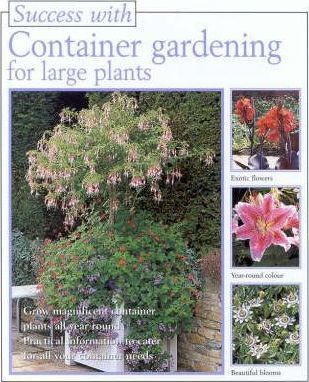 Success with Container Gardening for Large Plants