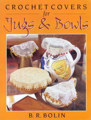 Crochet Covers for Jugs, Bowls and Dishes