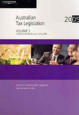 Australian Tax Legislation 2005 2005: Superannuation v. 5