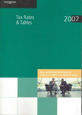 Tax Rates and Tables 2007 Plus Desktop Tables