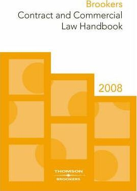 Brookers Contract and Commercial Law Handbook 2008: v. 1
