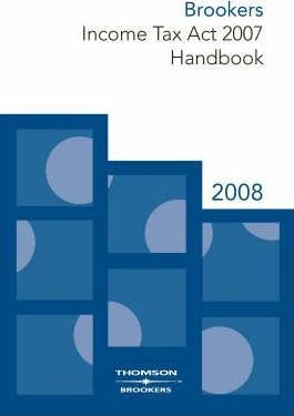 Brookers Income Tax Act 2007 Handbook 2008: v. 1 and v. 2