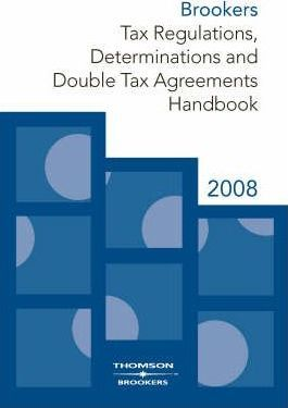 Brookers Tax Regulations, Determinations and Double Tax Agreements Handbook 2008