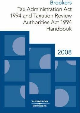 Brookers Tax Administration Act 1994 and Taxation Review Authorities Act 1994 Handbook, 2008
