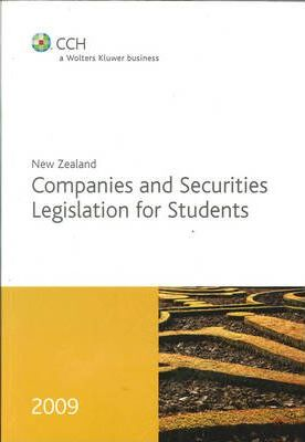 New Zealand Companies and Securities Legislation for Students 2009