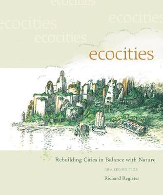 EcoCities : Rebuilding Cities in Balance with Nature