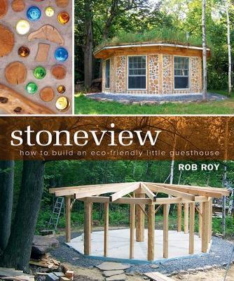 Stoneview : How to Build an Eco-Friendly Little Guesthouse