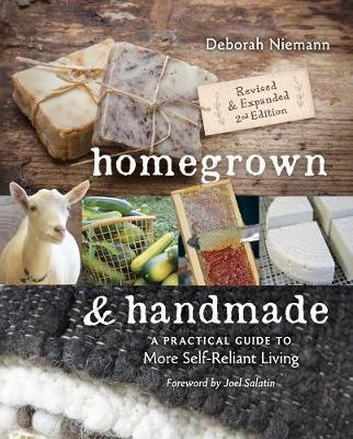 Homegrown & Handmade : A Practical Guide to More Self-Reliant Living