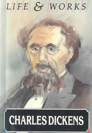 Charles Dickens  Life and Works