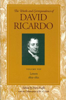 Works and Correspondence of David Ricardo: Letters 1819-1821 v. 8: Letters 1819-1821