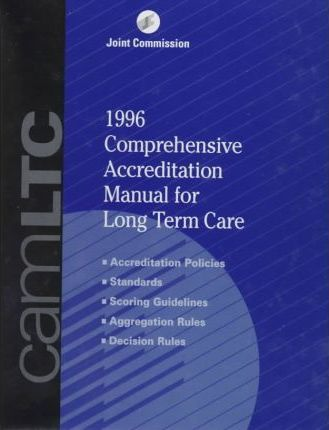 1996 Comprehensive Accreditation Manual for Long Term Care