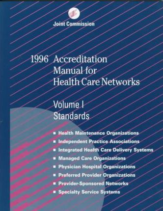 1996 Accreditation Manual for Health Care Networks/With Supplement Effective January 1, 1997 Through June 30, 1998
