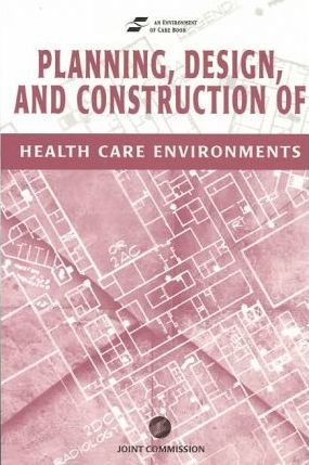 Planning, Design and Construction of Health Care Environments