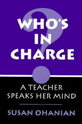 Who's in Charge?: A Teacher Speaks Her Mind