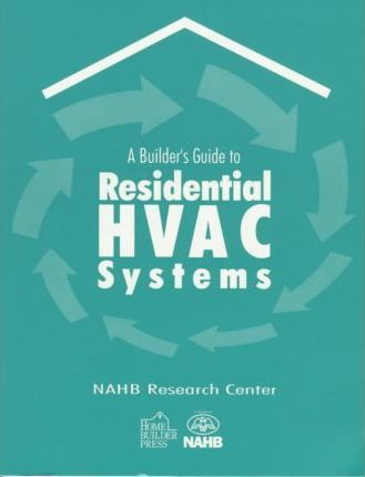 A Builder's Guide to Residential Hvac Systems