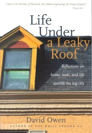 Life under a Leaky Roof  Reflections on Home, Tools, and Life outside the Big City