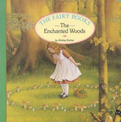 The Fairy Board Book: Enchanted Woods