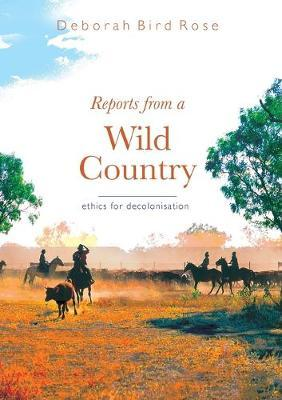 Reports from a wild country: Ethics of decolonisation