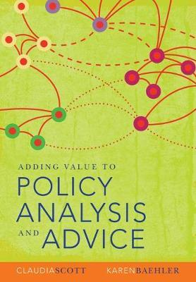 Adding Value to Policy Analysis and Advice