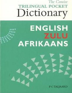 The Concise Trilingual Pocket Dictionary English/Zulu/Afrikaans