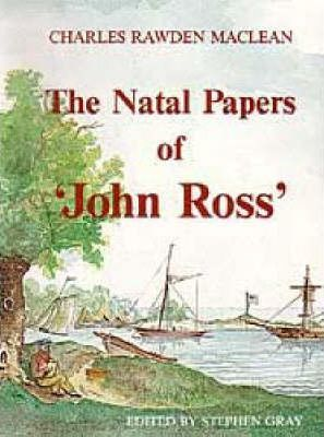 """The Natal Papers of ''John Ross'"""""""