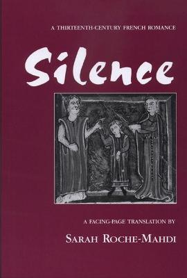 silence silence a thirteenth century french romance The high book of the grail : a translation of the thirteenth century romance of perlesvaus / published: (1978.