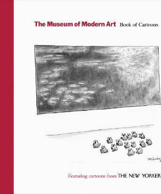 """The The Museum of Modern Art: The Museum of Modern Art Book of Cartoons Featuring Cartoons from The """"New Yorker"""""""