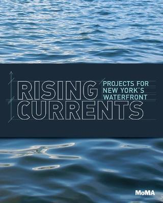 Rising Currents: Projects for the New Waterfront