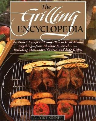 Astrosadventuresbookclub.com The Grilling Encyclopedia : An A-to-Z Compendium of How to Grill Almost Anything Image
