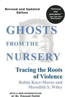 Ghosts from the Nursery - Robin Karr-Morse