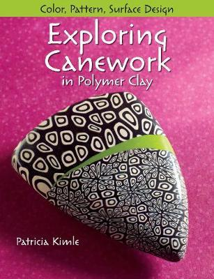 Exploring Canework in Polymer Clay : Color, Pattern, Surface Design