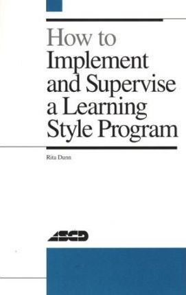 How to Implement and Supervise a Learning Style Program.