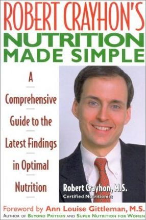 Robert Crayhon's Nutrition Made Simple – Robert Crayhon