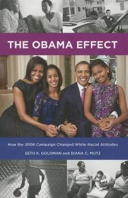 The Obama Effect  How the 2008 Campaign Changed White Racial Attitudes