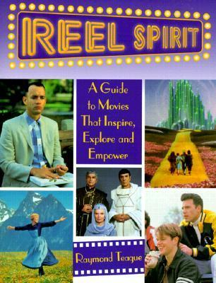 Reel Spirit  A Guide to Movies That Inspire, Explore and Empower