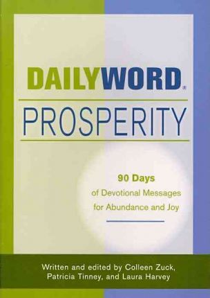 Daily Word Prosperity: 90 Days of Devotional Messages for Abundance and Joy