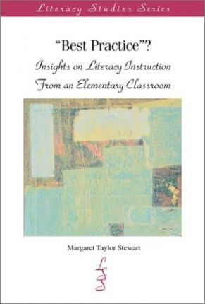 Best Practice?: Insights on Literacy Instruction from an Elementary Classroom