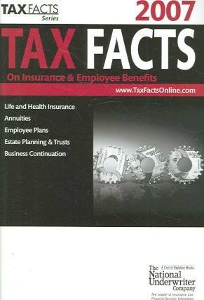 Tax Facts on Insurance & Employee Benefits 2007